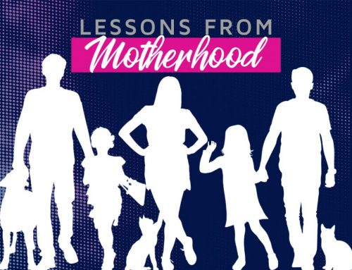 14 Lessons from Motherhood