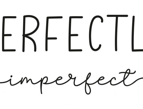 Embrace being Imperfect