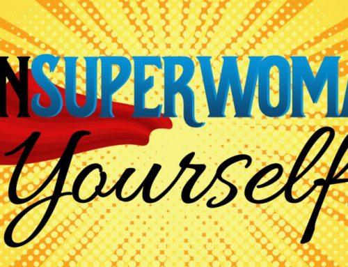 Unsuperwoman Yourself