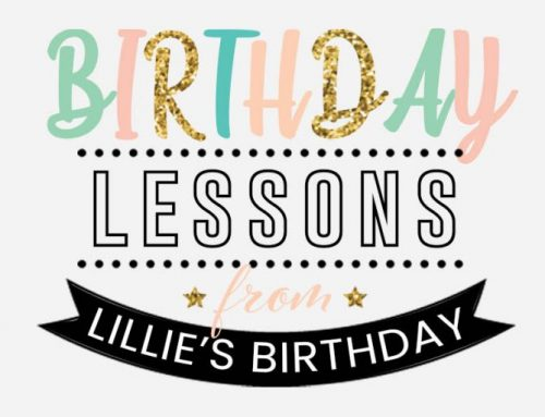 Birthday Lessons from Lillie's birthday